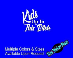 Baby Up In This B Tch Decal Vinyl Sticker Car Window Wall Bumper On Board Bitch 3 15 Picclick