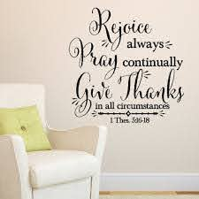 1 Thessalonians 5 16 18 Vinyl Wall Decal 2 Give Thanks In All Circumstances Bible Verse Wall Quote Scripture Wall Art 1th5v16 0002