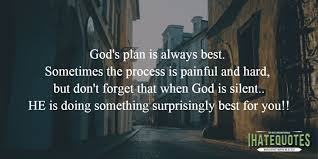 i hate quotes god s plan is always the best plan facebook