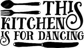 This Kitchen Is For Dancing Family Home Love Vinyl Decal Free Ship 1520 Ebay