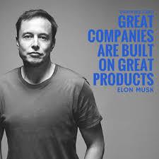 great companies are built on great elon musk quotes news