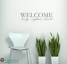 Welcome Family Neighbors Friends Vinyl Lettering Wall Art For Your Entry Typographic Quote Vinyl Wall Art Gr Vinyl Wall Art Vinyl Lettering Decal Wall Art