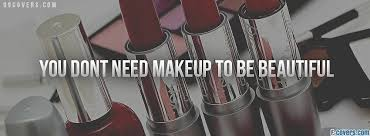dont need makeup facebook cover