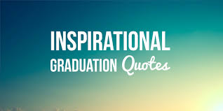top inspiring graduation quotes sayings