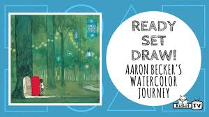 Ready Set Draw! Aaron Becker's Watercolor Journey - YouTube