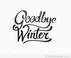 goodbye winter hello spring quote