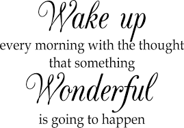 Buy Wake Up Every Morning With The Thought That Something Wonderful Is About To Happen Vinyl Wall Decal Quote Sticker Wall Saying Home Art Decor In Cheap Price On Alibaba Com