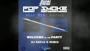 DJ Kayla G Presents Pop Smoke Ft. Vybz... - DJ Kayla G - The ...