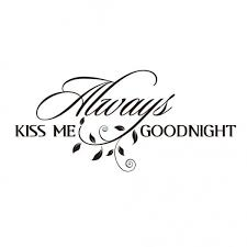 Always Kiss Me Goodnight Vinyl Lettering Wall Decal Quote For Bedroom Wall Decor Wallsymbol Com