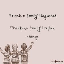 friends or family they quotes writings by abinaya than
