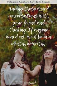 awesome instagram captions for friends funny cute and smart quotes