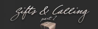 gifts calling part 2 capstone church
