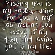 missing you is my hobby caring for you is my job making you