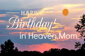 the happy birthday in heaven quotes wishesgreeting