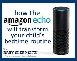 6 Ways That Amazon Echo Can Transform Your Child S Bedtime Routine