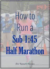 how to run a sub 1 45 half marathon or
