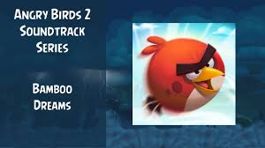 Angry Birds 2 Soundtrack | Bamboo Dreams