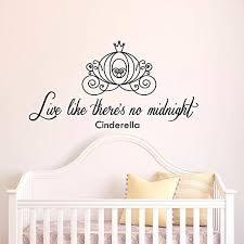 Amazon Com N Sunforest Live Like There S No Midnight Cinderella Quote Vinyl Lettering Wall Decal Stickers Nursery Girls Bedroom Home Decor Home Kitchen