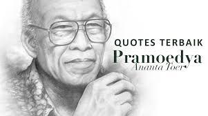 quotes pramoedya ananta toer yang bisa jadi panutan hidupmu