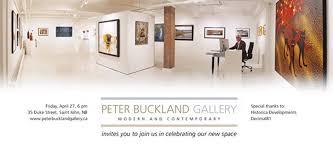 A Great Gallery is Reborn . Peter Buckland Gallery - Uptown Saint John