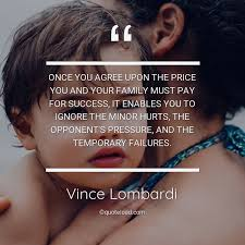 once you agree upon the price you vince lombardi about family