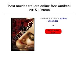 best movies trailers online free Antikaci 2015   Drama