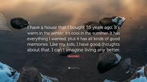 """warren buffett quote """"i have a house that i bought years ago"""