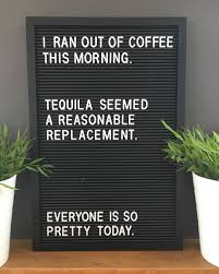morning coffee morningcoffee tequila pretty quote quotes