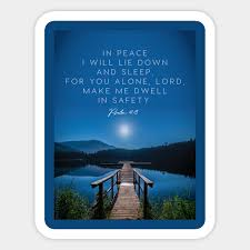 I Will Be In Peace Lord For You Alone Make Me Dwell In Safety Psalm 4 3 Psalms Sticker Teepublic
