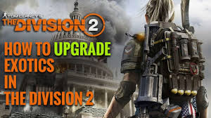 the division 2 how to upgrade exotics