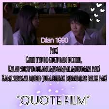 ▷ quotesfilm celotehan kata kata dilan quote film