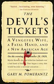 The Devil's Tickets: A Vengeful Wife, a Fatal Hand, and a New American Age:  Pomerantz, Gary M.: 9781400051632: Amazon.com: Books
