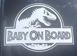 Jurassic Park Baby On Board Decal Car Vinyl Sticker Dino Jurassic World T Rex Ebay