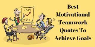 best motivational teamwork quotes to achieve goals