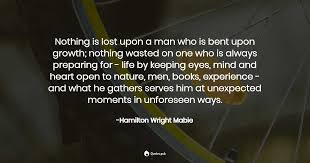 nothing is lost upon a man who hamilton wright mabie quotes pub