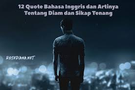 quote bahasa inggris dan artinya tentang diam dan sikap tenang