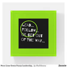 neon lime green funny leadership quote typography paperweight