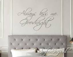 Wall Decal Quotes Always Kiss Me Goodnight Wall Decal Surface Inspired Home Decor Wall Decals Wall Art Wooden Letters