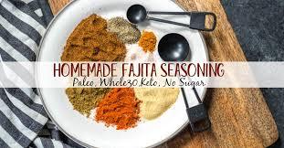 homemade fajita seasoning whole30