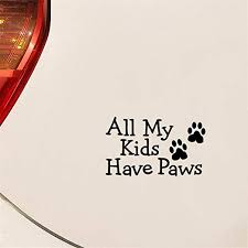 Laptop Decal Car Decal All My Kids Have Paws Vinyl Sticker Decal Stickers