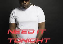 Ron Louis Smith II – Need it Tonight – The Hype Magazine