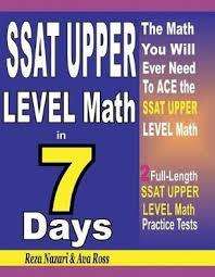 SSAT UPPER LEVEL Math in 7 Days: Step-By-Step Guide to Preparing for the  SSAT UPPER LEVEL Math Test Quickly - Nazari, Reza - Ross, Ava - Ebook in  inglese - EPUB | IBS