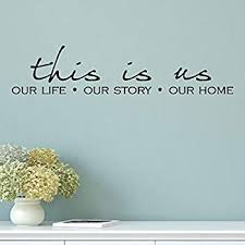 Amazon Com Wall Quotes Decal This Is Us Our Life Our Story Our Home Family Wall Decal Love Quote Vinyl Wall Decal Home Decor Wall Art Home Kitchen