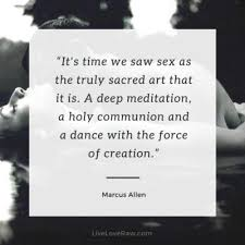 best quotes about tantra and sacred sexuality live love raw