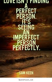 quotes about love love isn t finding a perfect person it s seeing