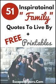 best inspirational family quotes to live by escape writers