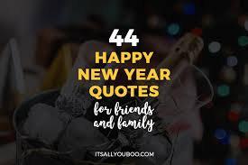 new year quotes for friends and family it s all you boo