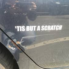 Tis But A Scratch Funny Bumper Sticker Vinyl Decal Accident Etsy