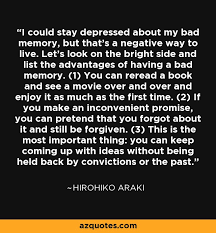 hirohiko araki quote i could stay depressed about my bad memory