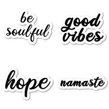 Be Soulful Good Vibes Hope Namaste Sticker Pack Inspirational Quotes Black Stickers 4 Pack Laptop Stickers For Laptop Phone Tablet Vinyl Decal Sticker 4 Pack S211210 Walmart Com Walmart Com